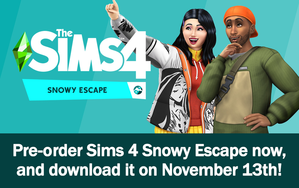 Pre-order expansion pack Sims 4 Snowy Escape and download it on November 13th